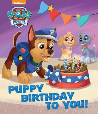 Nickelodeon PAW Patrol Puppy Birthday To You by Parragon Books Ltd image