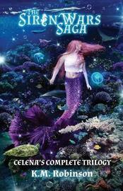 The Siren Wars Saga by K M Robinson