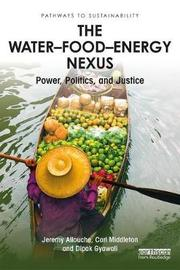The Water-Food-Energy Nexus by Jeremy Allouche
