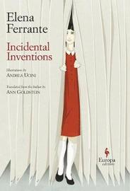 Incidental Inventions by Elena Ferrante