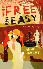 The Free and Easy by Anne Haverty image