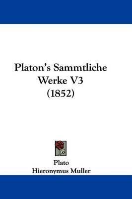 Platon's Sammtliche Werke V3 (1852) by Plato image