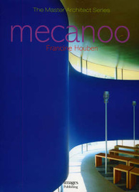 Mecanoo Architects by Francine Houben