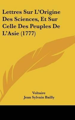 Lettres Sur L'Origine Des Sciences, Et Sur Celle Des Peuples De L'Asie (1777) by Voltaire image