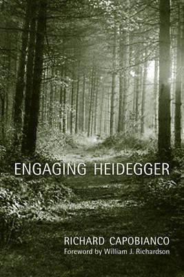 Engaging Heidegger by Richard Capobianco
