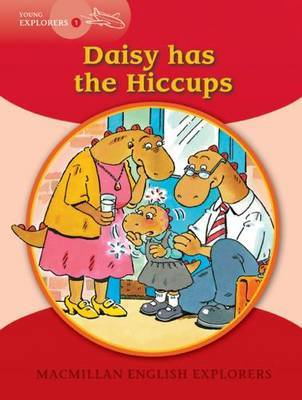 Young Explorers 1 Daisy has the Hiccups by Louis Fidge