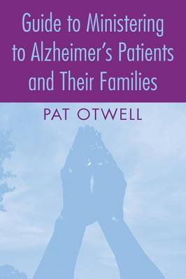 Guide to Ministering to Alzheimer's Patients and Their Families by Pat Otwell image