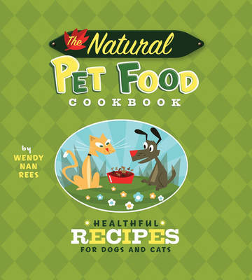 The Natural Food Pet Cookbook by Wendy Nan Rees image