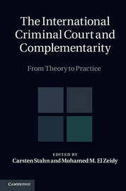 The International Criminal Court and Complementarity 2 Volume Set: From Theory to Practice