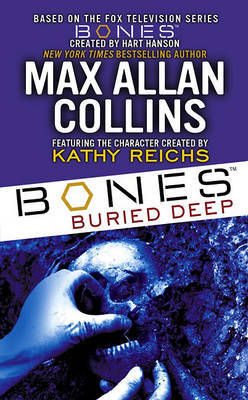 Bones: Buried Deep by Max Allan Collins image