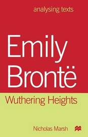 Emily Bronte: Wuthering Heights by Nicholas Marsh