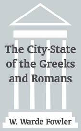The City-State of the Greeks and Romans by W Warde Fowler image