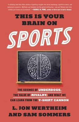 This Is Your Brain On Sports by Sam Sommers