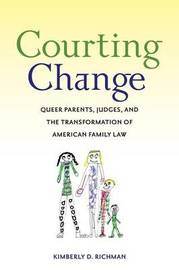Courting Change by Kimberly D. Richman