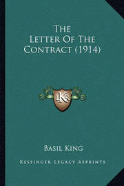 The Letter of the Contract (1914) the Letter of the Contract (1914) by Basil King