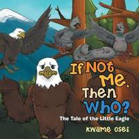 If Not Me, Then Who? by Kwame Osei