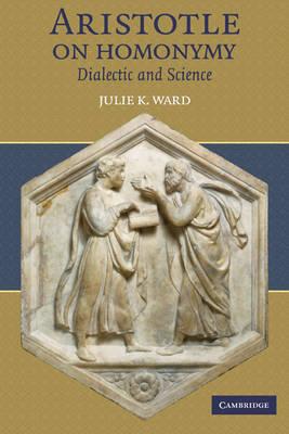 Aristotle on Homonymy by Julie K. Ward