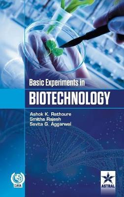 Basic Experiments in Biotechnology by Ashok Kumar Rathoure image