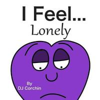 I Feel...Lonely by DJ Corchin
