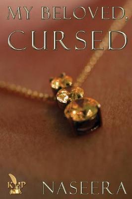 My Beloved, Cursed by Naseera Stewart