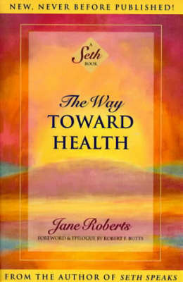 The Way Towards Health by Jane Roberts