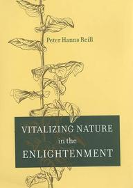 Vitalizing Nature in the Enlightenment by Peter H. Reill image