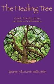 The Healing Tree by Tytianna Wells Smith