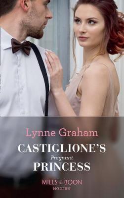 Castiglione's Pregnant Princess by Lynne Graham image
