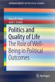 Politics and Quality of Life by Ryan M. Yonk