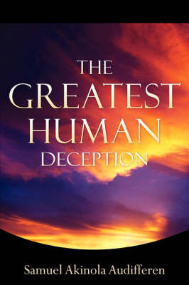 The Greatest Human Deception by SAMUEL AKINOLA AUDIFFEREN image