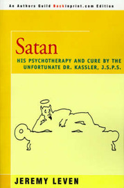 Satan: His Psychotherapy and Cure by the Unfortunate Dr. Kassler, J.S.P.S. by Jeremy Leven image