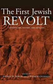 The First Jewish Revolt by Andrea M Berlin