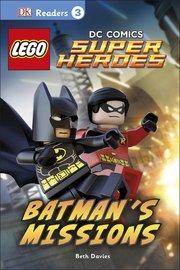 LEGO DC Comics Super Heroes: Batman's Missions (DK Readers L3) by DK