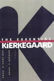 The Essential Kierkegaard by Soren Kierkegaard