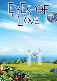 Eyes of Love: Book 3 by Leanne Jackson
