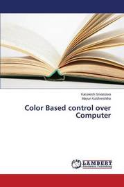 Color Based Control Over Computer by Srivastava Karunesh
