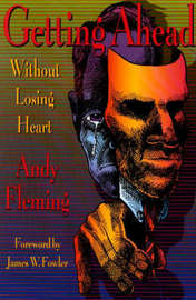 Getting Ahead without Losing Heart by Andrew T. Fleming image
