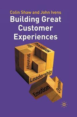 Building Great Customer Experiences by Colin Shaw