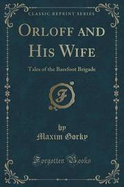 Orloff and His Wife by Maxim Gorky