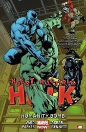 Indestructible Hulk Volume 4: Humanity Bomb (marvel Now) by Mark Waid