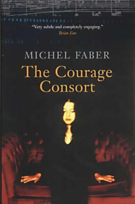 The Courage Consort by Michel Faber image