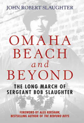 Omaha Beach and Beyond by Robert John Slaughter image