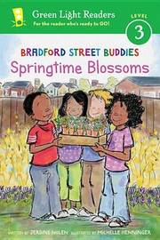 Bradford Street Buddies: Springtime Blossoms GLR Level 3 by Jerdine Nolen