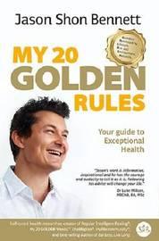 My 20 Golden Rules by Jason Shon Bennett