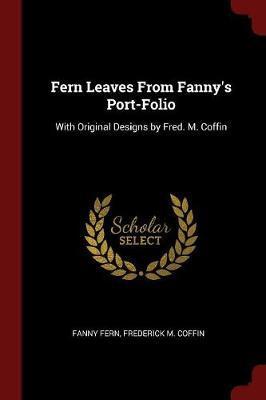 Fern Leaves from Fanny's Port-Folio by Fanny Fern