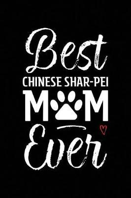Best Chinese Shar-Pei Mom Ever by Arya Wolfe
