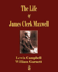 The Life of James Clerk Maxwell by Lewis Campbell image