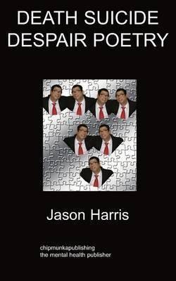Death Suicide Despair Poetry by Jason Harris