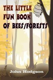 The Little Fun Book of Bees/forests by John Hodgson image