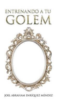Entrenando a Tu Golem by Joel Abraham Enriquez Mendez image